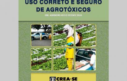 O Uso Correto e Seguro de Agrotóxicos